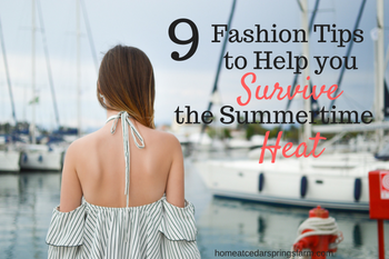 9 Fashion Tips to Help You Survive Summertime Heat