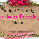 Budget Friendly Farmhouse Decorating Ideas