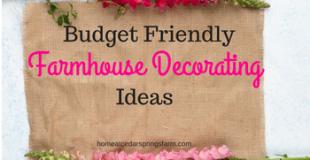 Budget Friendly Farmhouse Decorating Ideas