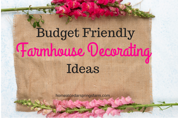 Budget Friendly Farmhouse Decorating