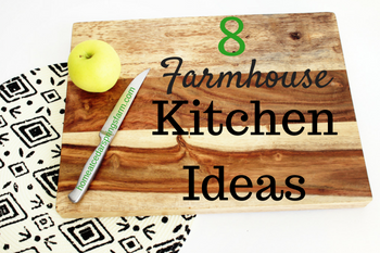 8 Farmhouse Kitchen Ideas