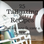25 Tailgating Recipes That Are Sure To Score A Touchdown