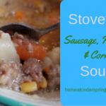 Stovetop Sausage, Potato, and Corn Soup