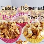 5 Tasty Homemade Popcorn Recipes