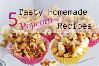 Tasty Homemade Popcorn Recipes