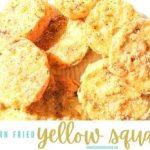 Southern Fried Yellow Squash